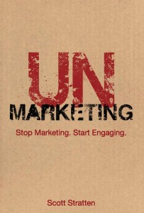 Book Review – UnMarketing: Stop Marketing. Start Engaging.